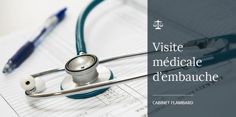 Obligation de l'employeur de s'assurer que le salarié a fait l'objet de la visite médicale d'embauche